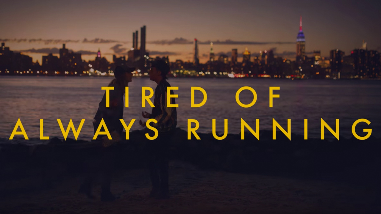 Tired of Always Running